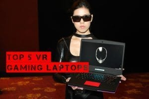Top 5 VR gaming laptops