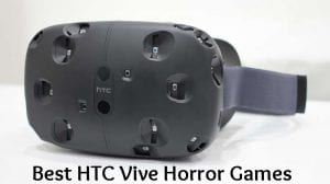 Best HTC Vive Horror games