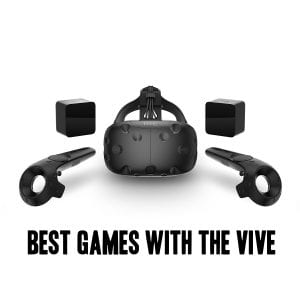 Best Games with the Vive
